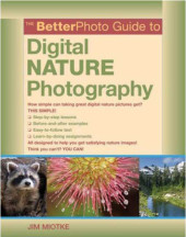 The BetterPhoto Guide to Digital Nature Photography Cover