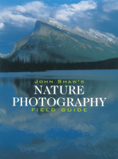 John Shaw's Nature Photography Field Guide Cover