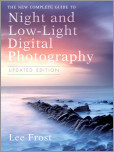 The New Complete Guide to Night and Low-light Digital Photography, Updated Edition