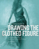 The Artist's Guide to Drawing the Clothed Figure