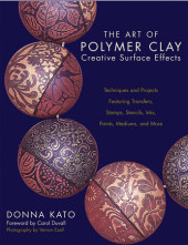 The Art of Polymer Clay Creative Surface Effects Cover