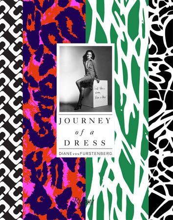 Diane von Furstenberg, Journey of a Dress (Rizzoli, 2014)