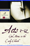 Acts 1-12 by Chuck Christensen