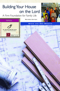 Building Your House on the Lord by Steve and Dee Brestin