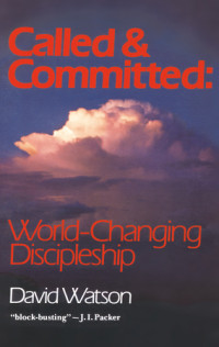 Called and Committed by David Watson