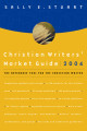 Christian Writers' Market Guide 2004
