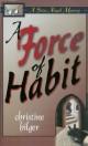 A Force of Habit
