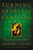 Turning the Tables on Gambling by Gregory L. Jantz,  Dr