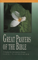 Great Prayers of the Bible by Carol Plueddemann