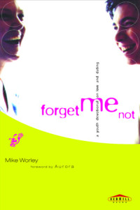 Forget Me Not by Mike Worley with foreword by Aurora
