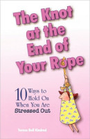 The Knot at the End of Your Rope by Teresa Bell Kindred
