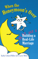 When the Honeymoon's Over by Kathy Collard Miller