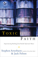 Toxic Faith by Stephen Arterburn