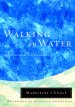 Walking on Water - Madeleine L'Engle with foreword by Nichole Nordeman