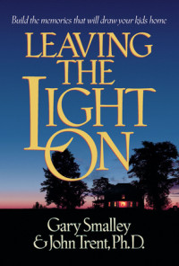 Leaving the Light On by Gary Smalley