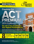 Cracking the ACT Premium Edition with 8 Practice Tests, 2015