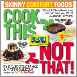 Cook This, Not That! Skinny Comfort Foods