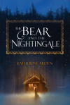 Exclusive Excerpt & Giveaway for Katherine Arden's The Bear and The Nightingale