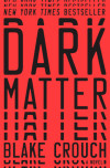 'Dark Matter' Author Blake Crouch on Alternate Realities and Roads Not Taken