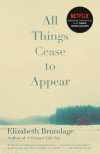 All Things Cease to Appear: A Murder Mystery That Will Keep You Guessing