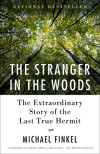 Michael Finkel on Telling Someone Else's Story in The Stranger in the Woods: An Exclusive Q&A