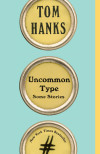 Digging Deeper into Tom Hanks' Uncommon Type
