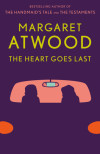Margaret Atwood's Dystopia in The Heart Goes Last