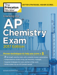 Cracking the AP Chemistry Exam, 2017 Edition