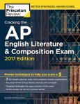 Cracking the AP English Literature & Composition Exam, 2017 Edition