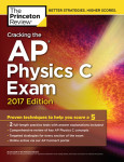 Cracking the AP Physics C Exam, 2017 Edition