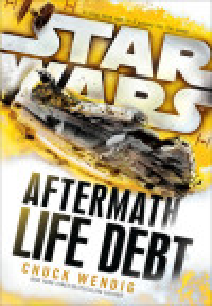 Excerpt: STAR WARS | AFTERMATH: LIFE DEBT by Chuck Wendig