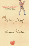 Pugilists, Snowflakes, Baba Yaga, and More: Emma Richler on Her Influences for Be My Wolff