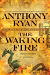 New Release Interview: THE WAKING FIRE Within Anthony Ryan