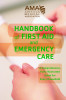American Medical Association Handbook of First Aid and Emergency Care