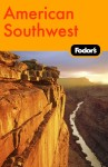 Fodor's American Southwest, 1st Edition