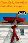 Fodor's Cape Cod, Nantucket & Martha's Vineyard, 28th Edition
