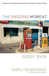 geoff dyer ongoing moment