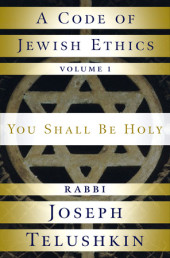 A Code of Jewish Ethics: Volume 1
