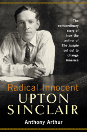Radical Innocent: Upton Sinclair