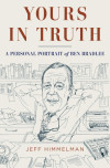 Author and Editor discuss YOURS IN TRUTH, buzzed-about biography of Ben Bradlee