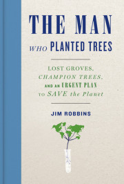 Enter to win a copy of THE MAN WHO PLANTED TREES by Jim Robbins