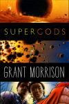 Enter for your chance to win a FREE advance copy of SUPERGODS by Grant Morrison