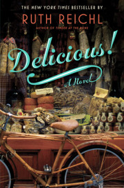 Enter for a Chance to Win an Advance Readers Edition of DELICIOUS! by Ruth Reichl