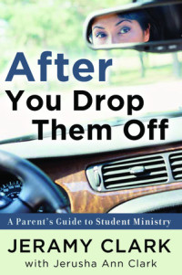 After You Drop Them Off by Jeramy Clark with Jerusha Ann Clark