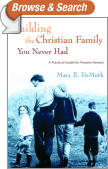 Building the Christian Family You Never Had