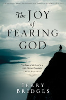 JOY OF FEARING GOD, THE by Jerry Bridges