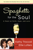 Spaghetti for the Soul by Kathy Troccoli