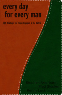 Every Day for Every Man by Stephen Arterburn, Fred Stoeker, Kenny Luck with Mike Yorkey