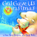 God Gave Us Christmas - Lisa Tawn Bergren Illustrated by David Hohn