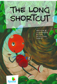 The Long Shortcut by Written and Illustrated by the de Villiers Family